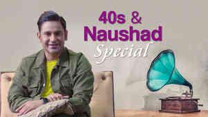 40's and Naushad