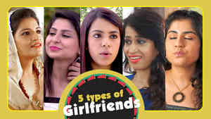 5 Types Of Girlfriends