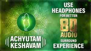 Achyutam Keshvam 8D Audio