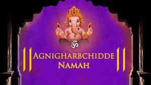 Agnigharbchidde Namah - Male