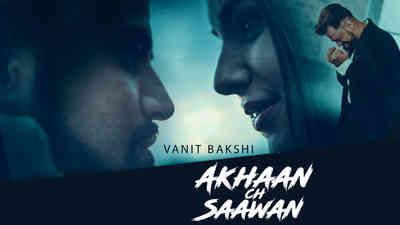 Akhaan Ch Saawan