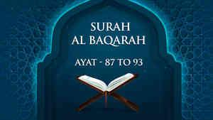 Al Baqarah : 87 - 93