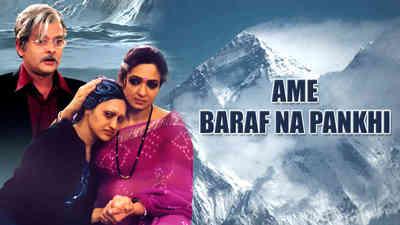 Ame Baraf Na Pankhi