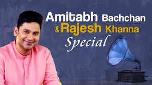 Amitabh Bachchan and Rajesh Khanna Special
