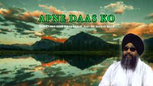 Apne Daas Ko Bhai Lakhwinder Singh
