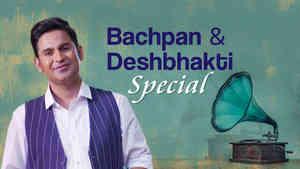 Bachpan and Deshbhakti