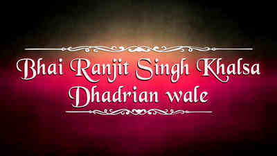 Bhai Ranjit Singh Khalsa Dhadrianwale