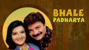 Bhale Padharya