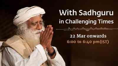 Challenging time with Sadhguru - Live From Isha
