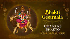Chalo Re Bhakto by Lakhbir Singh Lakha