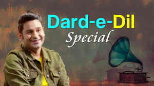 Dard-e-Dil Songs Special