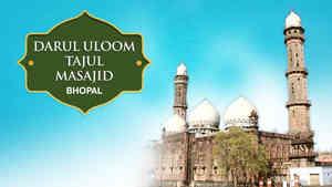 Darul Uloom Taj-ul-Masjid, Bhopal
