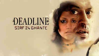Deadline - Sirf 24 Ghante