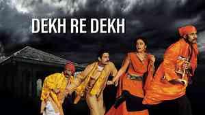 Dekh Re Dekh: Laughter Behind Darkness