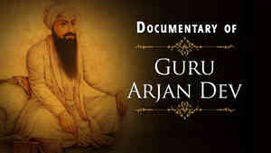 Documentary Sri Guru Arjan Dev Ji
