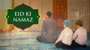 Eid Ki Namaz