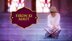 Firon Ki Maut