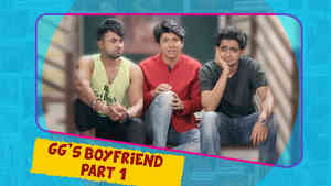 GG Ke PG - Hin - Gg'S Boyfriend - Part 1 - Ep 10