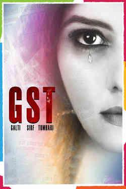 GST - Galti Sirf Tumhari