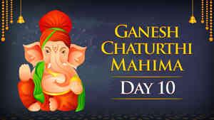 Ganesh Chaturthi Mahima - Day 10