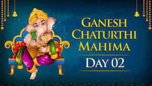 Ganesh Chaturthi Mahima - Day 2