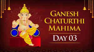 Ganesh Chaturthi Mahima - Day 3