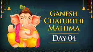 Ganesh Chaturthi Mahima - Day 4