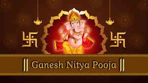 Ganesh Nitya Pooja - Ganesh Chaturthi