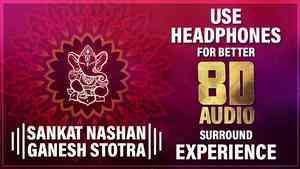 Ganesh Sankat Nashan Stotra 8D Audio