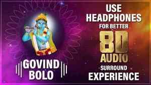 Govind Bolo 8D Audio