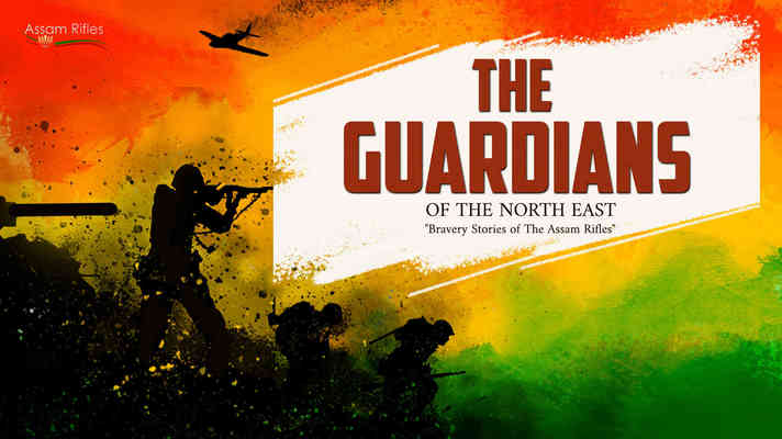 Guardians of the North East - The Assam Rifles Bravery Stories
