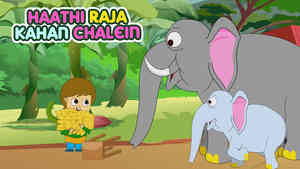 Haathi Raja Kahaan Chalein