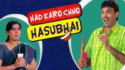 Had Karo Chho Hasubhai