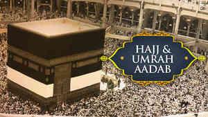 Hajj & Umrah Aadab