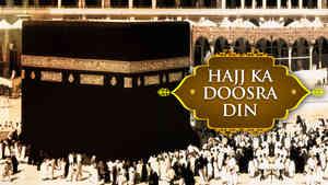 Hajj : 2nd Day
