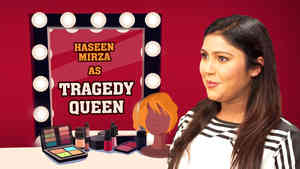 Haseen Mirza as Tragedy Queen