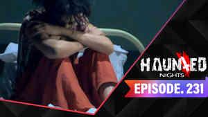 Haunted Nights Episode 231