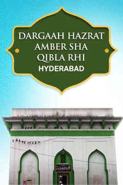 Hazrat Amber Sha Qibla RH Dargah, Ameerpet, Hyderabad, Andhra Pradesh