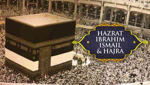 Hazrat Ibrahim, Ismail & Hajra