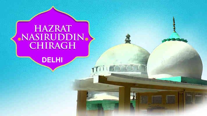 Hazrat Nasiruddin Chiragh Dehlavi Dargah, Delhi