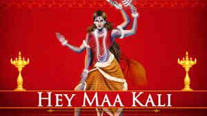 Hey Maa Kali