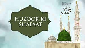 Huzoor Ki Shafaat