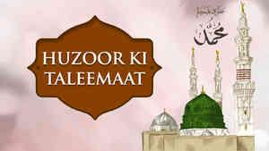 Huzoor Ki Taleemaat
