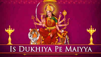 Is Dukhiya Pe Maiyya