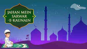 Jahan Mein Sarwar-E-Kaunain