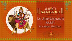 Jai Adhyashakti Aarti  by Abhijit Ghoshal