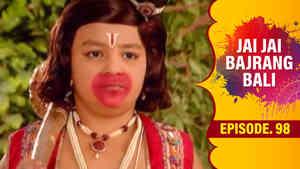 Jai Jai Jai Bajrang Bali Episode 98