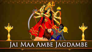 Jai Maa Ambe Jagdambe