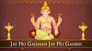 Jay Ho Gajanan Jay Ho Ganesh