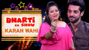 Karan Wahi Mocks Bharti On Her Own Show